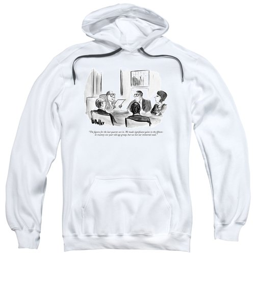 The Figures For The Last Quarter Are In. We Made Sweatshirt