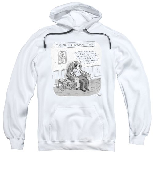 The Male Biological Clock Sweatshirt