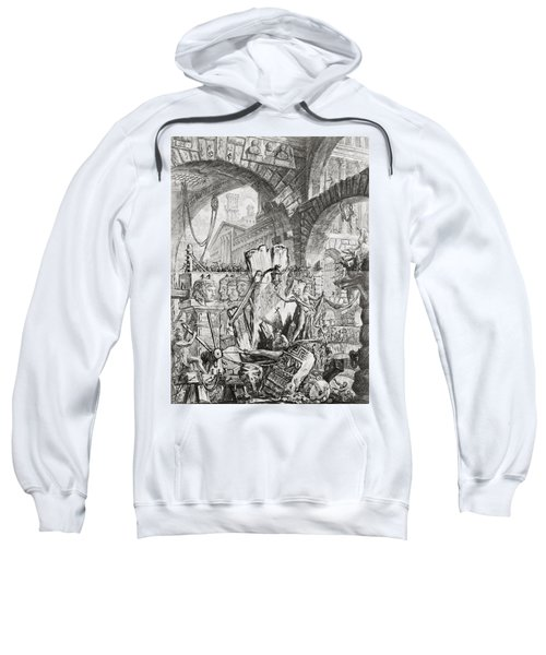 The Man On The Rack Plate II From Carceri D'invenzione Sweatshirt by Giovanni Battista Piranesi