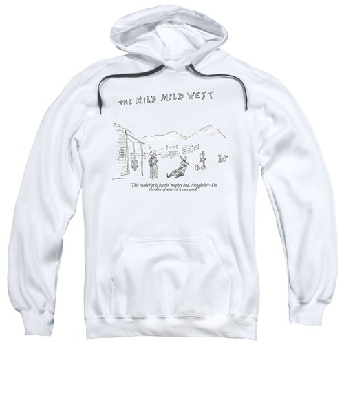 The Mild Mild West. A Cowboy In A Western Setting Sweatshirt