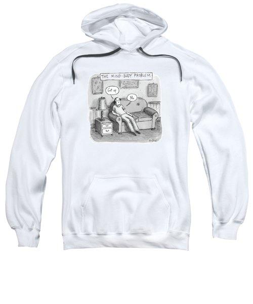 The Mind Body Problem Sweatshirt