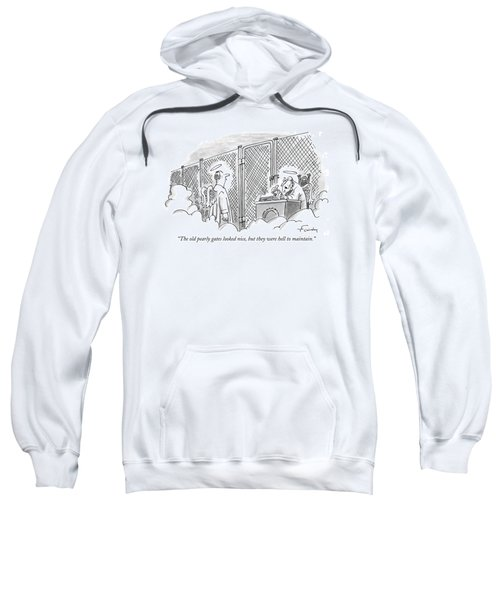 The Old Pearly Gates Looked Nice Sweatshirt