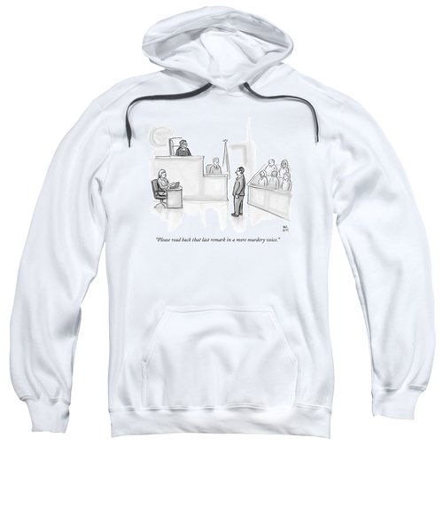 The Scene Is A Courtroom. A Lawyer Is Looking Sweatshirt