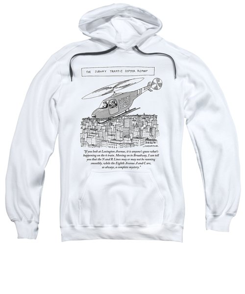 The Subway Traffic Copter Report Features Sweatshirt