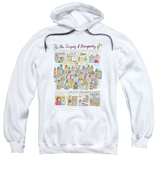 'the Tragedy Of Prosperity' Sweatshirt by Roz Chast