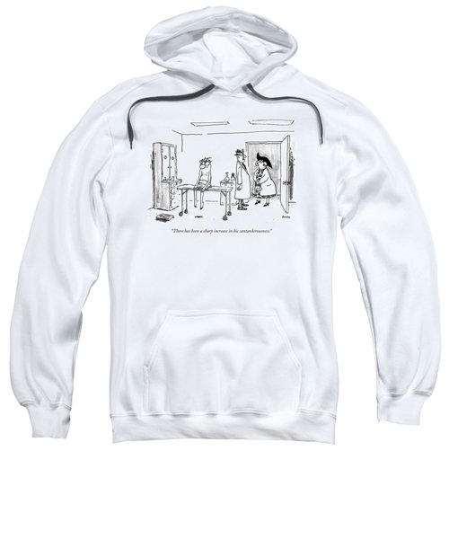 There Has Been A Sharp Increase Sweatshirt