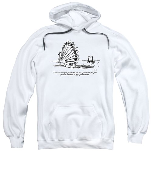 There Have Been Gains For A Peahen Here Sweatshirt