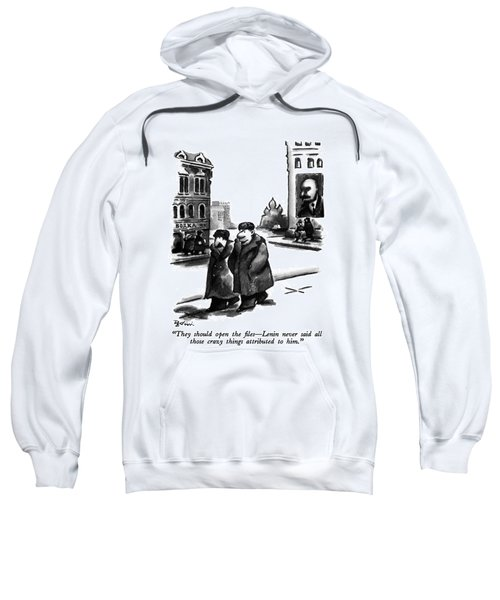 They Should Open The Files - Lenin Never Said All Sweatshirt
