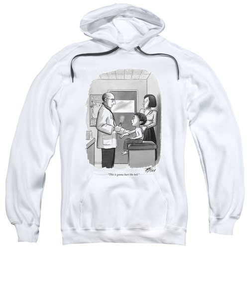 This Is Gonna Hurt Like Hell Sweatshirt