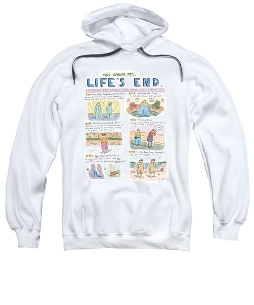 This Spring Try Life's End:  'clothing For People Sweatshirt