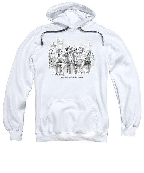 Tiffany Tells Me You Were At Sundance Sweatshirt