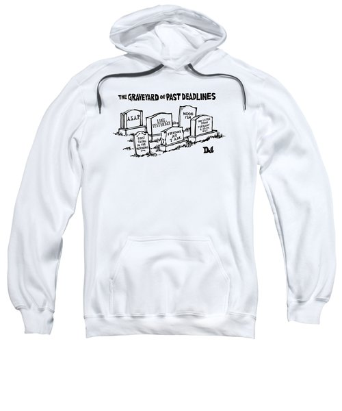 Title: Graveyard Of Past Deadlines.  A Graveyard Sweatshirt