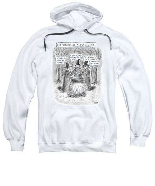 Title Witches Of A Certain Age... Aging Witches Sweatshirt
