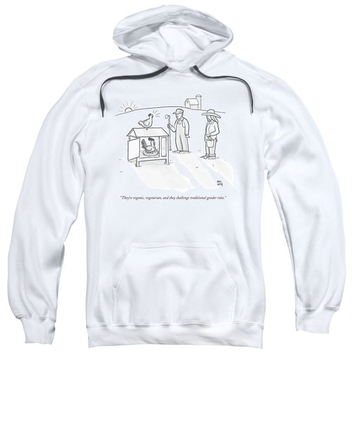 Two Farmers Observe A Rooster Warming The Eggs Sweatshirt