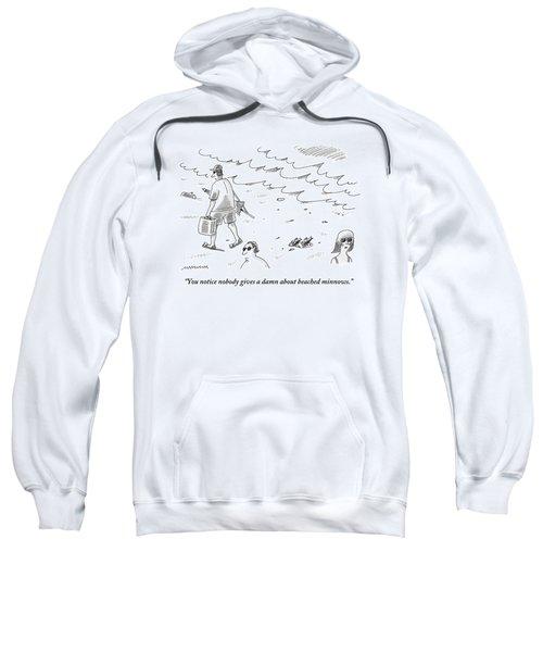 Two Minnows Lay On The Beach As Beach Goers Walk Sweatshirt