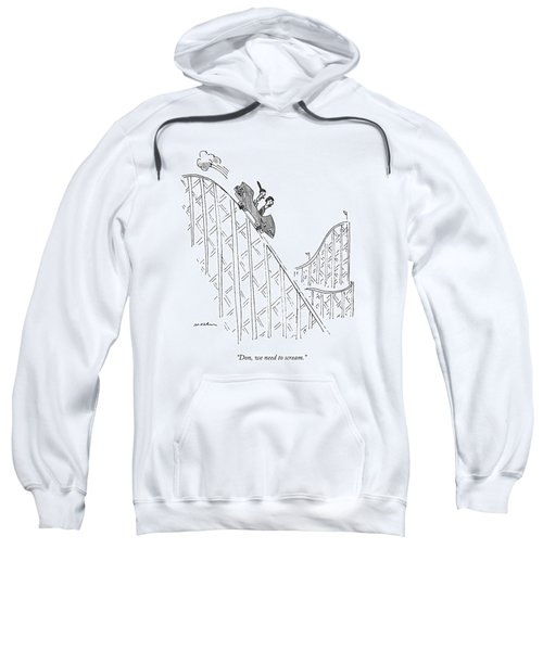 Two People Ride A Roller Coaster Sweatshirt