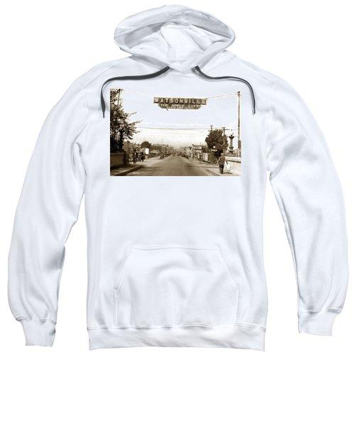 Watsonville California  The Apple City Circa 1926 Sweatshirt