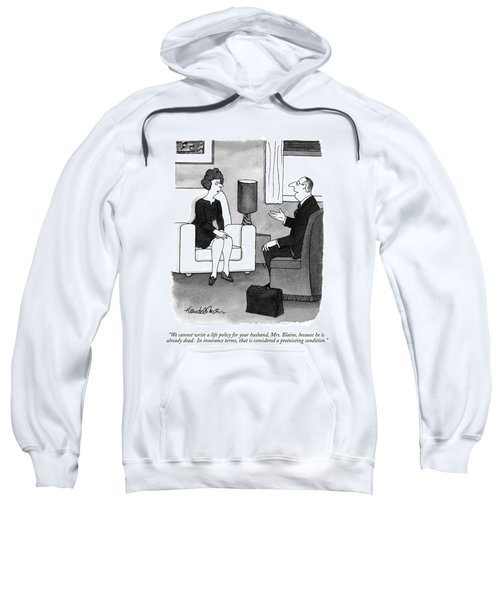 We Cannot Write A Life Policy For Your Husband Sweatshirt