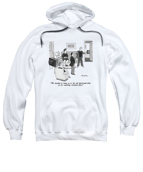 We Decided To Hang On To The Old Black-and-white Sweatshirt