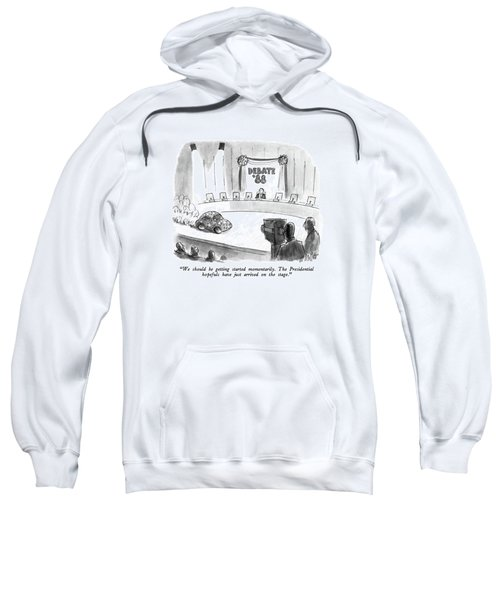 We Should Be Getting Started Momentarily Sweatshirt