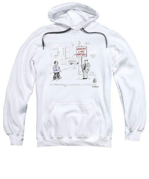 Wealthy Lives Matter Sweatshirt