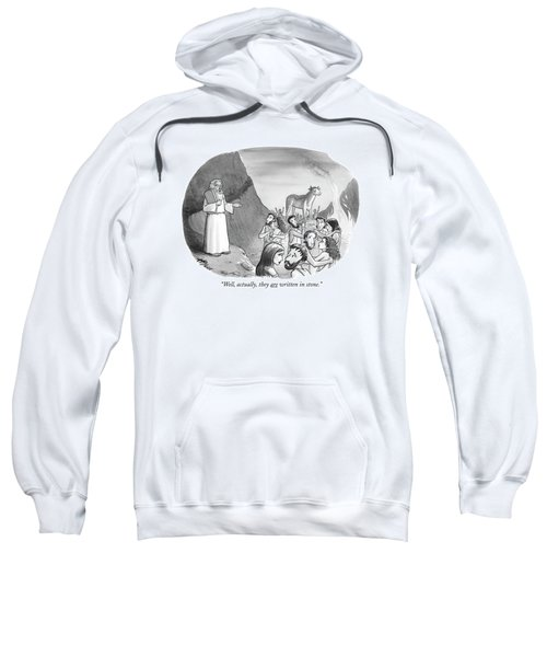 Well, Actually, They Are Written In Stone Sweatshirt