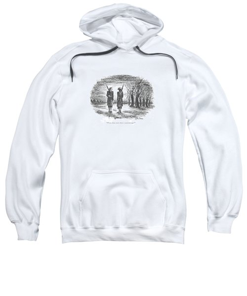 Were Those Trees There A Moment Ago? Sweatshirt