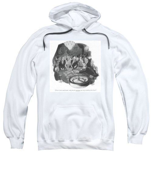 What I Can't Understand - Why Doesn't Everyone Sweatshirt