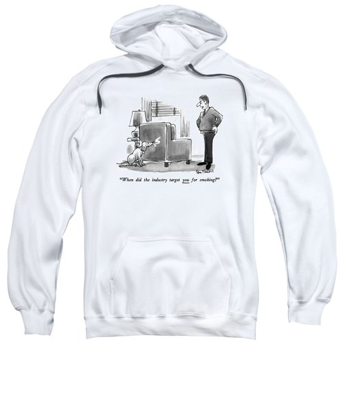 When Did The Industry Target You For Smoking? Sweatshirt