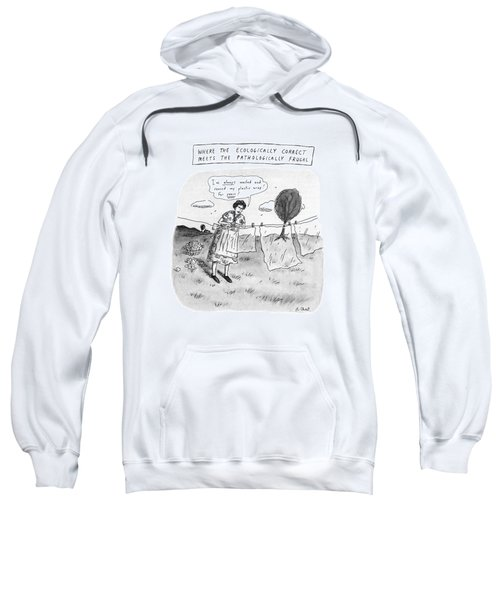 Where The Ecologically Correct Meets Sweatshirt