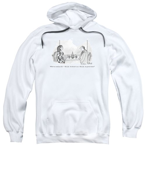 Which One Would You Like  -   'my Life Sweatshirt