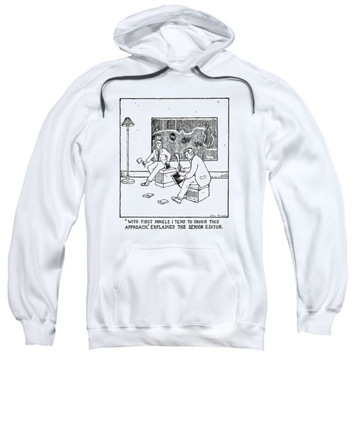 With First Novels I Tend To Favor This Approach Sweatshirt