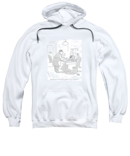 Would You Be Interested In Helping To Save Sweatshirt