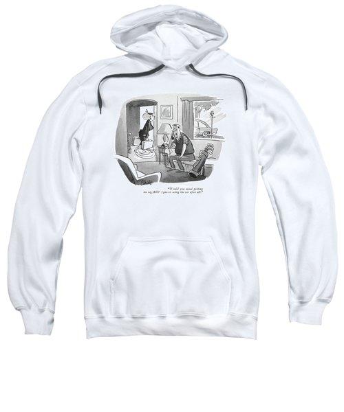 Would You Mind Picking Sweatshirt