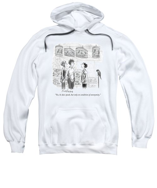 Yes, He Does Speak, But Only On Condition Sweatshirt