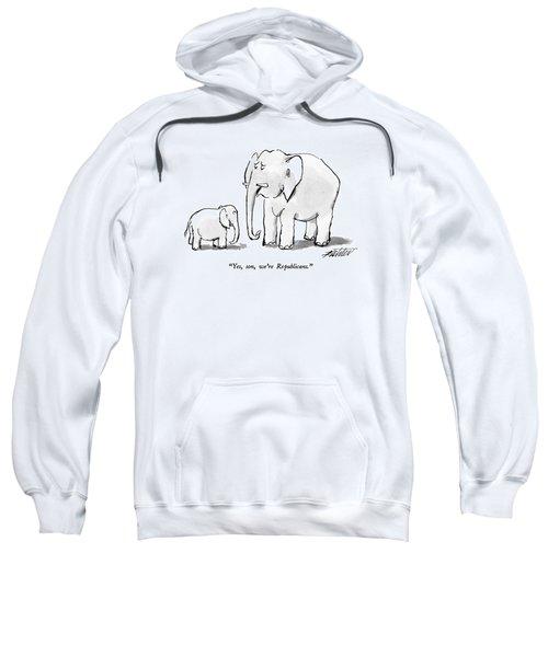 Yes, Son, We're Republicans Sweatshirt