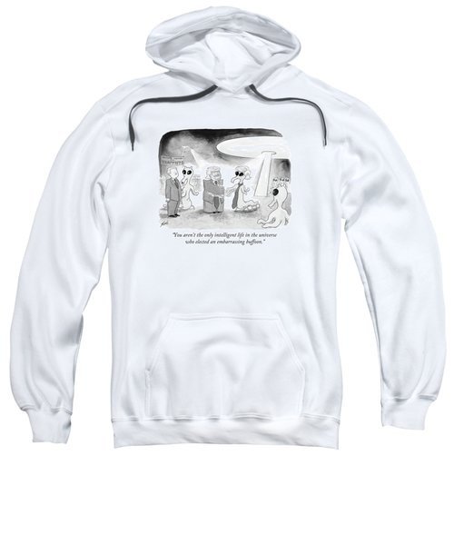 You Aren't The Only Intelligent Life Sweatshirt