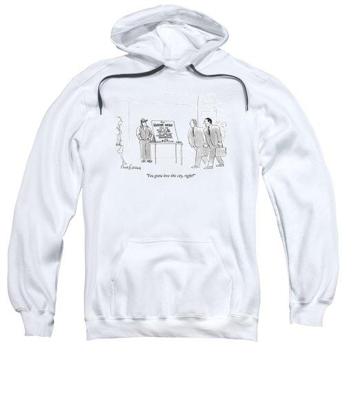 You Gotta Love This City Sweatshirt