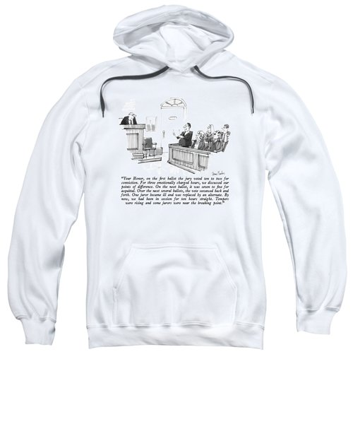 Your Honor, On The First Ballot The Jury Voted Sweatshirt