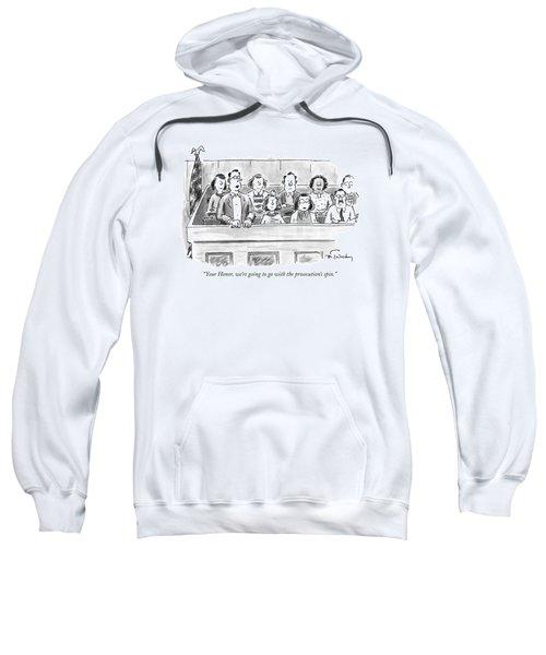 Your Honor, We're Going To Go Sweatshirt