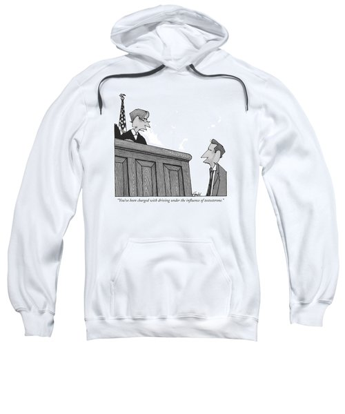 You've Been Charged With Driving Sweatshirt
