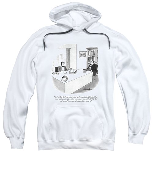 You've Described Your Experiences Well Enough Sweatshirt