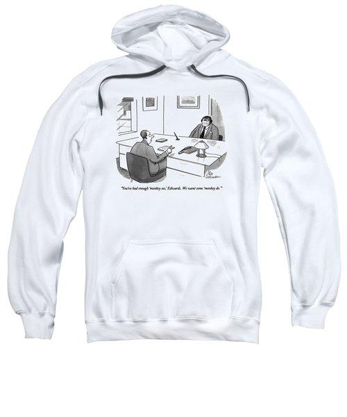 You've Had Enough 'monkey See Sweatshirt