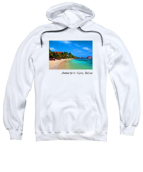 Ambergris Caye Belize Sweatshirt