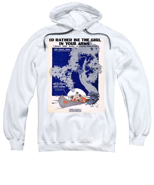 I'd Rather Be The Girl In You Arms Sweatshirt
