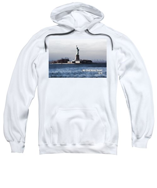 We Shall Never Forget - 9/11 Sweatshirt