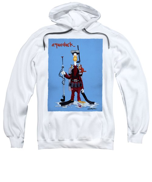 Aquaduck... Sweatshirt