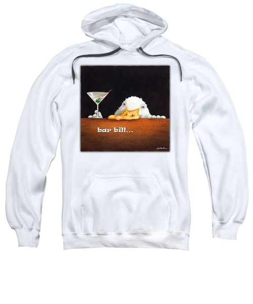 Bar Bill... Sweatshirt