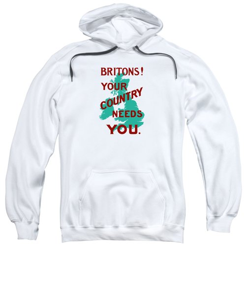 Britons Your Country Needs You Sweatshirt