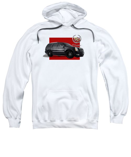 Cadillac Escalade With 3 D Badge  Sweatshirt